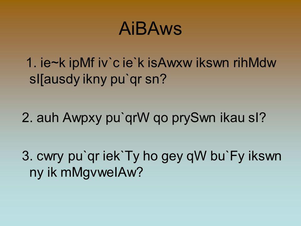 AiBAws 1. ie~k ipMf iv`c ie`k isAwxw ikswn rihMdw sI[ausdy ikny pu`qr sn 2. auh Awpxy pu`qrW qo prySwn ikau sI